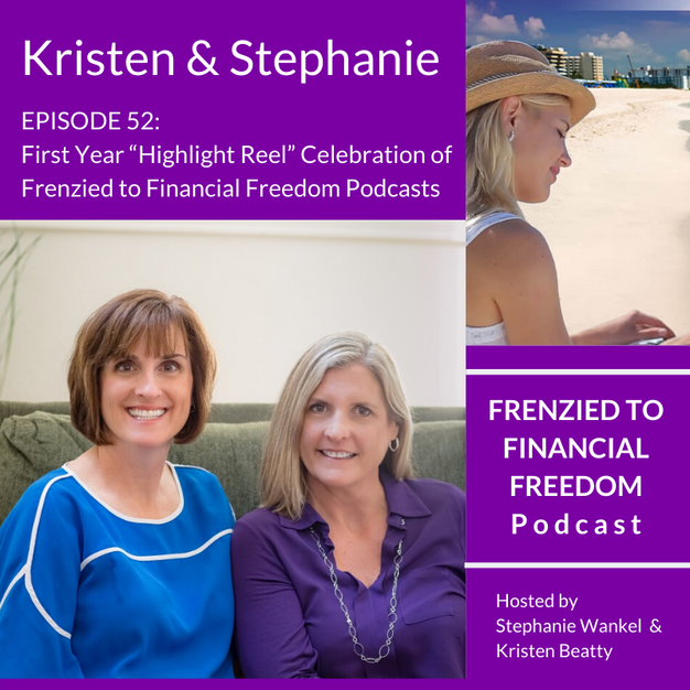 """First Year """"Highlight Reel"""" Celebration of Frenzied to Financial Freedom Podcasts"""