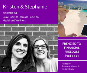 F2F 74 - Easy Hacks to Increase Focus on Health and Wellness with Stephanie and Kristen