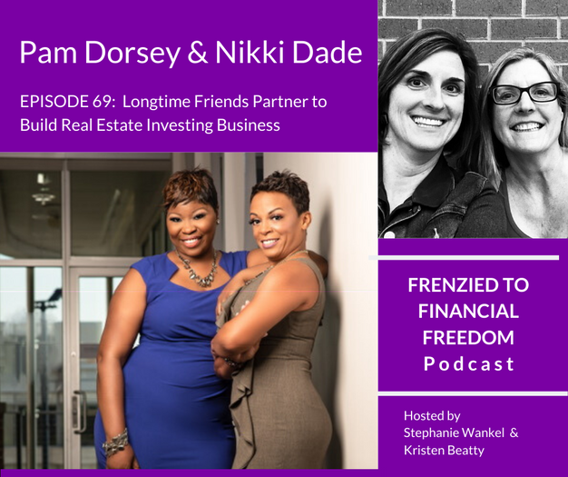 Longtime Friends Partner to Build Real Estate Investing Business w/ Pam Dorsey and Nikki Dade