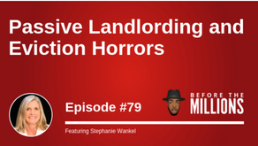 Passive Landlording and Eviction Horrors