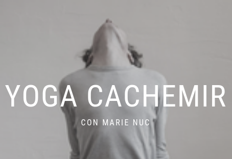 YOGA DE CACHEMIRA con MARIE NUC