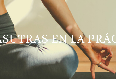 YOGASUTRAS DE PATAÑJALI en la práctica de Yoga.