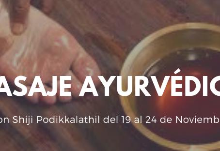 MASAJE AYURVÉDICO con Shiji Podikkalathil del 19 al 24 de Noviembre
