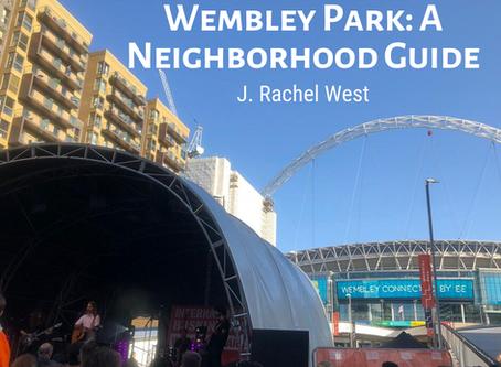 Wembley Park: A Neighborhood Guide
