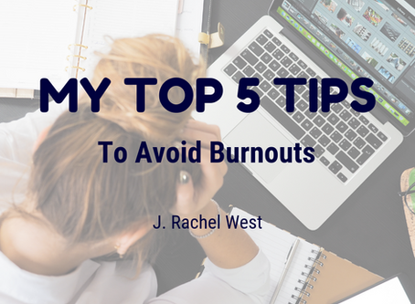 My Top 5 Tips to Avoid Burnouts