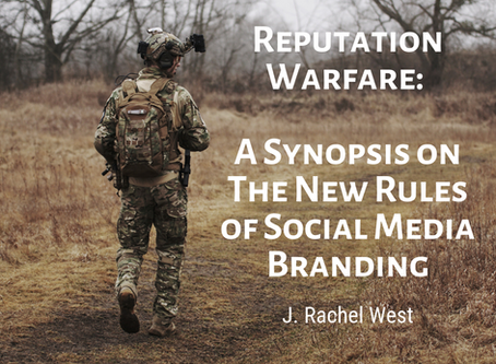 Reputation Warfare: A Synopsis on The New Rules of Social Media Branding