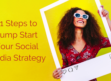 11 Steps to Jump Start Your Social Media Strategy