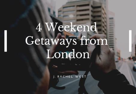 4 Weekend Getaways from London