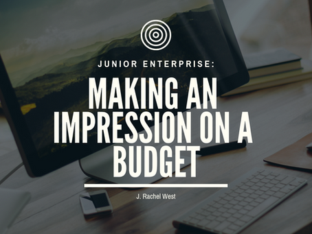 Junior Enterprise: Making an Impression on a Budget