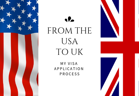 From the USA to UK: My Visa Application Process