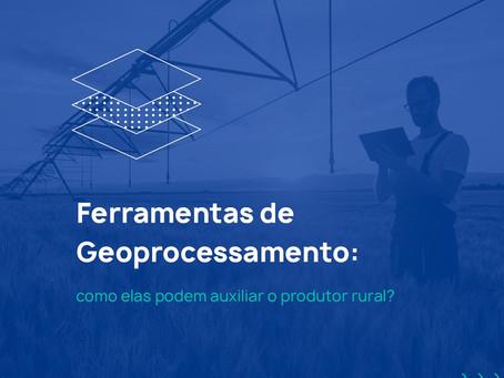 Ferramentas de Geoprocessamento: como elas podem auxiliar o produtor rural?