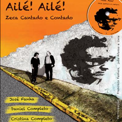 Ailé! Ailé! Zeca Cantado e Contado - audiolivro