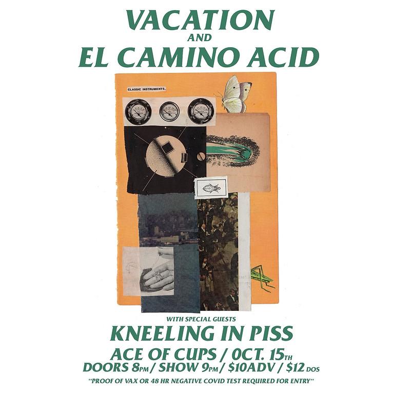 Vacation, El Camino Acid & Kneeling In Piss