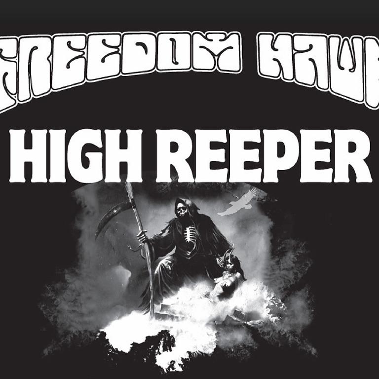 Starwood Presents -  Freedom Hawk w/ High Reeper