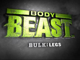 Body Beast: Bulk: Legs