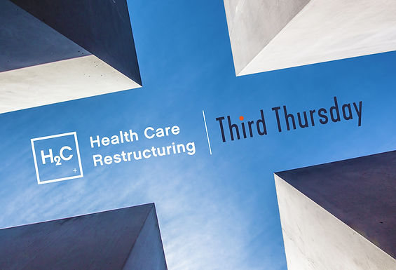 Introducing Third Thursday from H2C Restructuring • Are SNF Operators Health Care's Sisyphus?