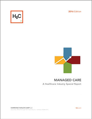 Hammond Hanlon Camp LLC Presents a Special Report on the Managed Care Sector