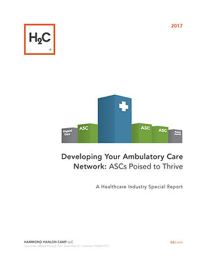 Developing Your Ambulatory Care Network:  ASCs Poised to Thrive