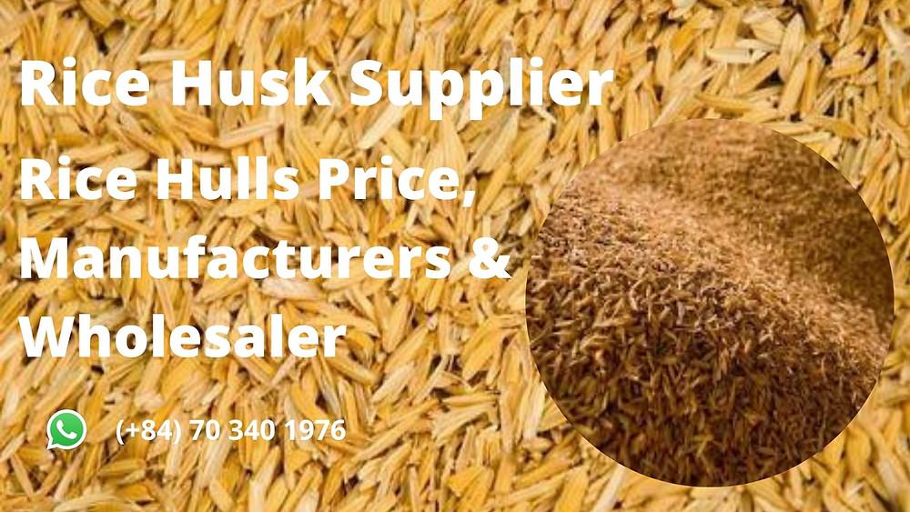 Rice Husk Supplier - Rice Hulls Price, Manufacturers & Wholesaler