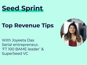 Serial Entrepreneur Joyeeta Das' Top 10 Revenue & Revenue-ability Tips for Seed & Pre-Seed Startups