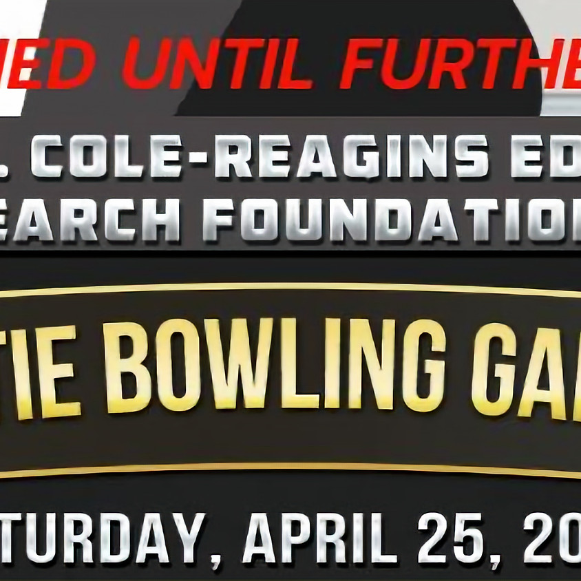 The Natlie A. Cole-Reagins Education and Cancer Research Foundation Presents: BLACK TIE BOWLING GALA 2020