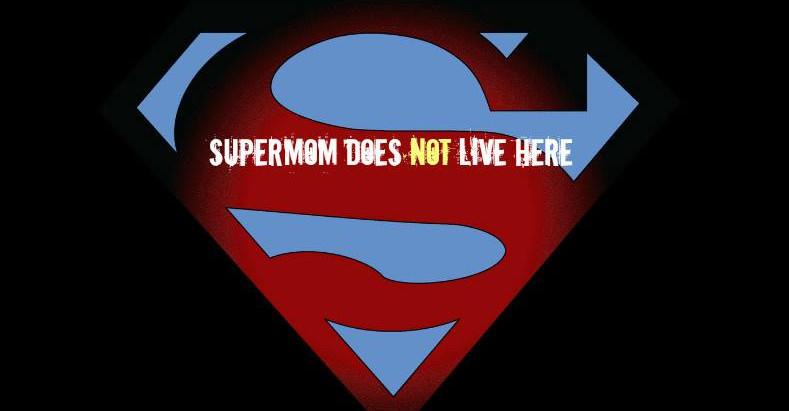 CALLING B.S. ON SUPERMOM
