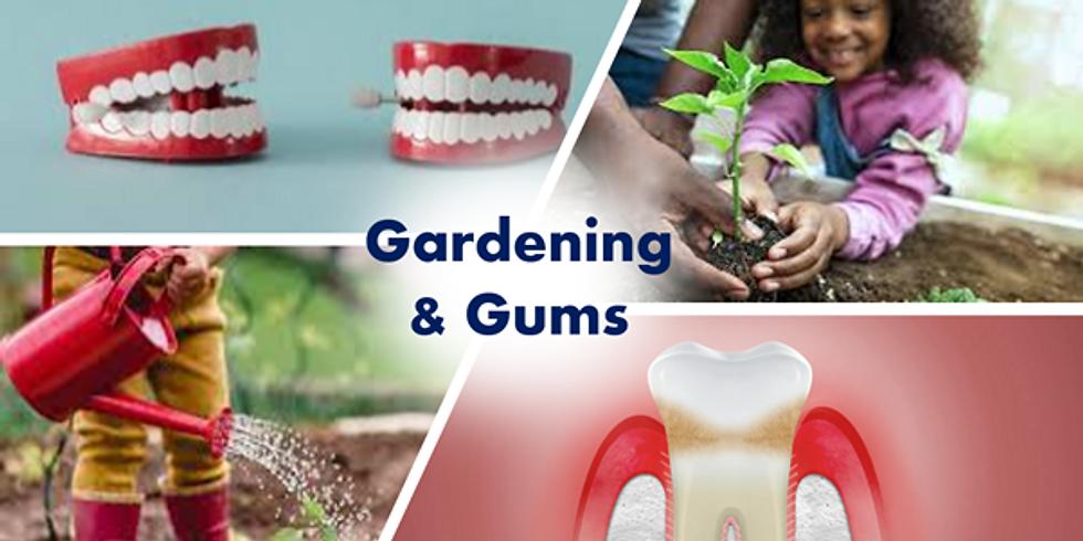 Gardening & Gums | Saturday 31st July