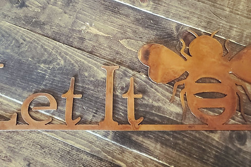 """23"""" Thick Metal Sign """"Let It Bee"""" - Made in USA!"""
