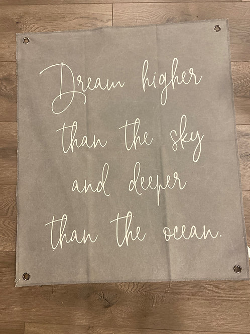 "Dream Higher Banner on thick canvas 26"" x 30"""
