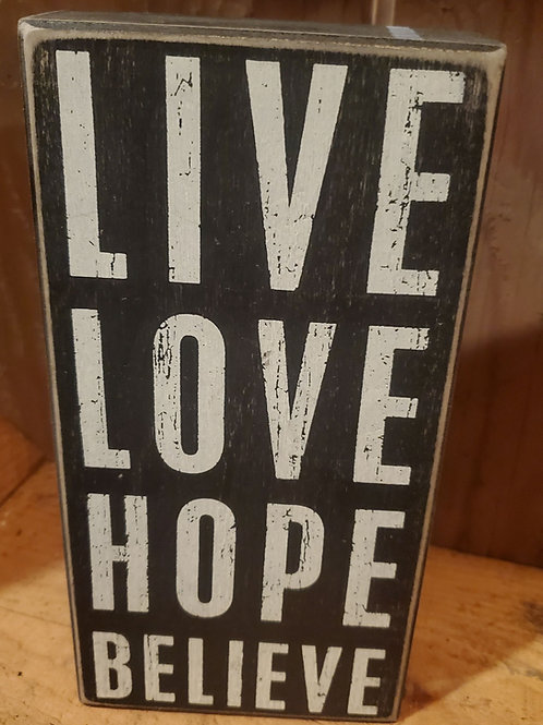 "'Live, Love, Hope, Believe' box sign 8"" x 4"""