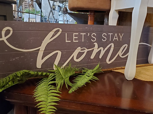 "40""x10"" 'Let's Stay Home' Sign"