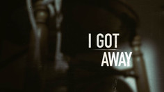 I Got Away