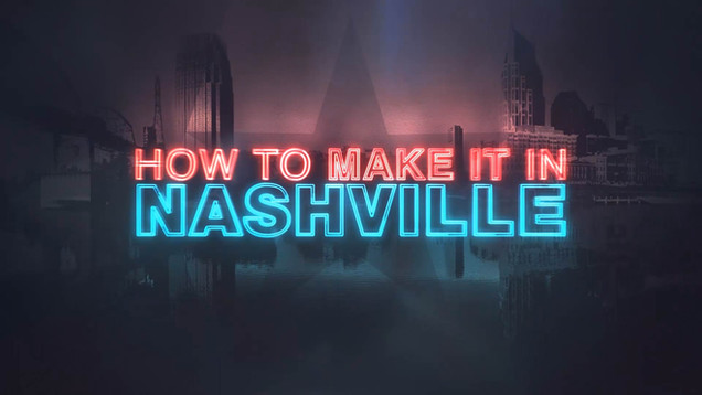 How To Make It In Nashville