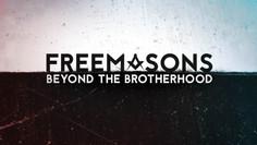 Freemasons: Beyond the Brotherhood