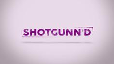 Shotgunn'd