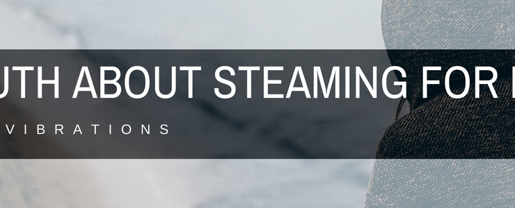 The Truth About Steaming for Men