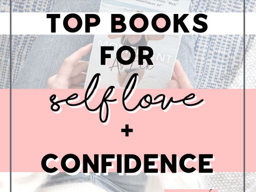 Top Books for Self Love + Confidence