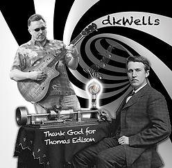 dkWells Thank God for Thomas Edison