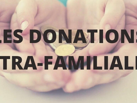 Les Donations Intra-familiales