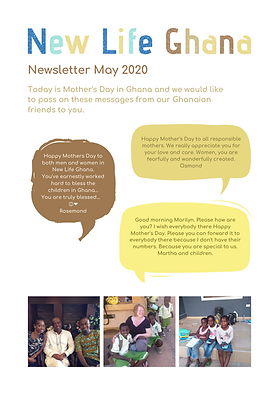 New Life Ghana Newsletter May 2020 showing three speech bubbles with Mothers' Day messages and three pictures showing the team in Ghana and children at Diamond Hill School.