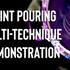PAINT POURING MULTI-TECHNIQUE DEMONSTRATION