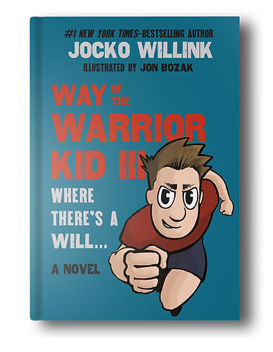 Jocko Willink Jon Bozak Way of the Warrior Kid 3 Where There's a Will... Navy SEAL Children's Book