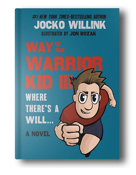 Jocko Willink Jon Bozak Way of the Warrior Kid 3: Where There's a Will... Kids Book Children's Book