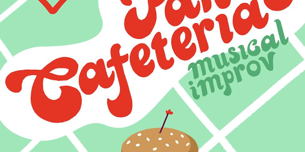 Fancy Cafeteria [Comedy, Improv, Music]