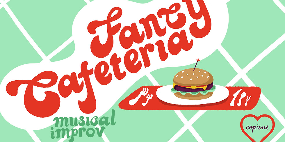 Fancy Cafeteria [Improv]