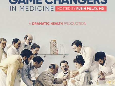 """Dramatic Health introduces """"Game Changers in Medicine,"""" a new podcast series"""
