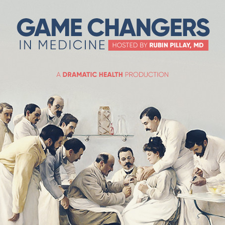 "Dramatic Health introduces ""Game Changers in Medicine,"" a new podcast series"