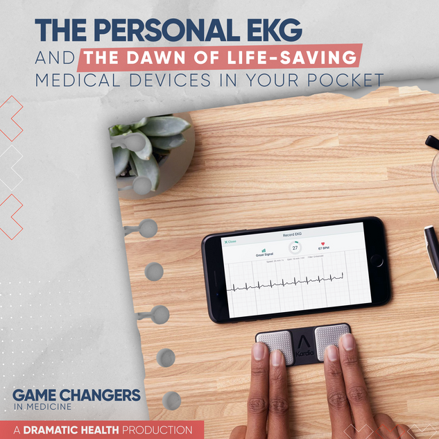 The Personal EKG and the dawn of life-saving medical devices in your pocket
