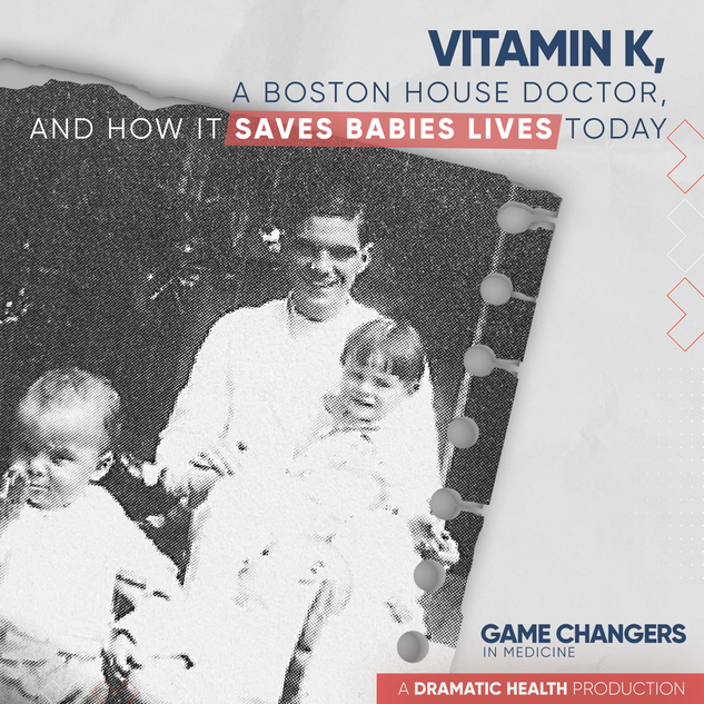 Vitamin K, a Boston house doctor, and how it saves babies' lives today
