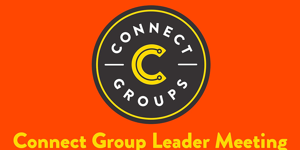 Connect Group Leader and Host Informational Meetings